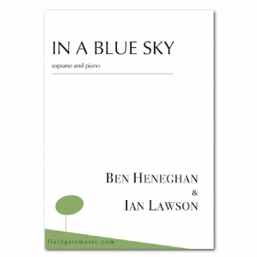 In a Blue Sky (soprano and piano) Ben Heneghan & Ian Lawson